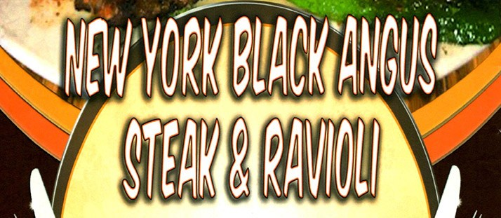 Thursday: New York Black Angus Steak & Ravioli